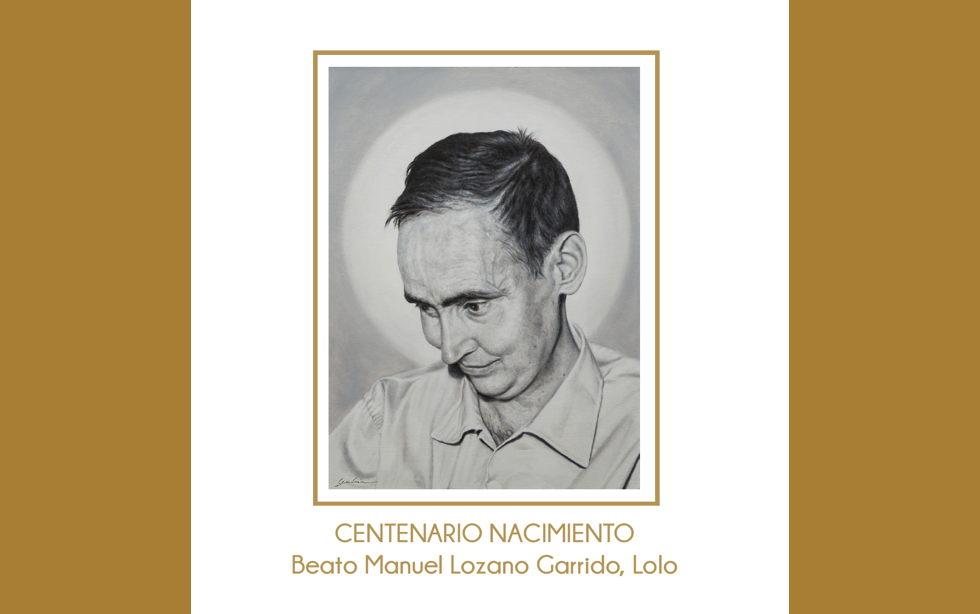 Centenario del nacimiento del Beato Lolo